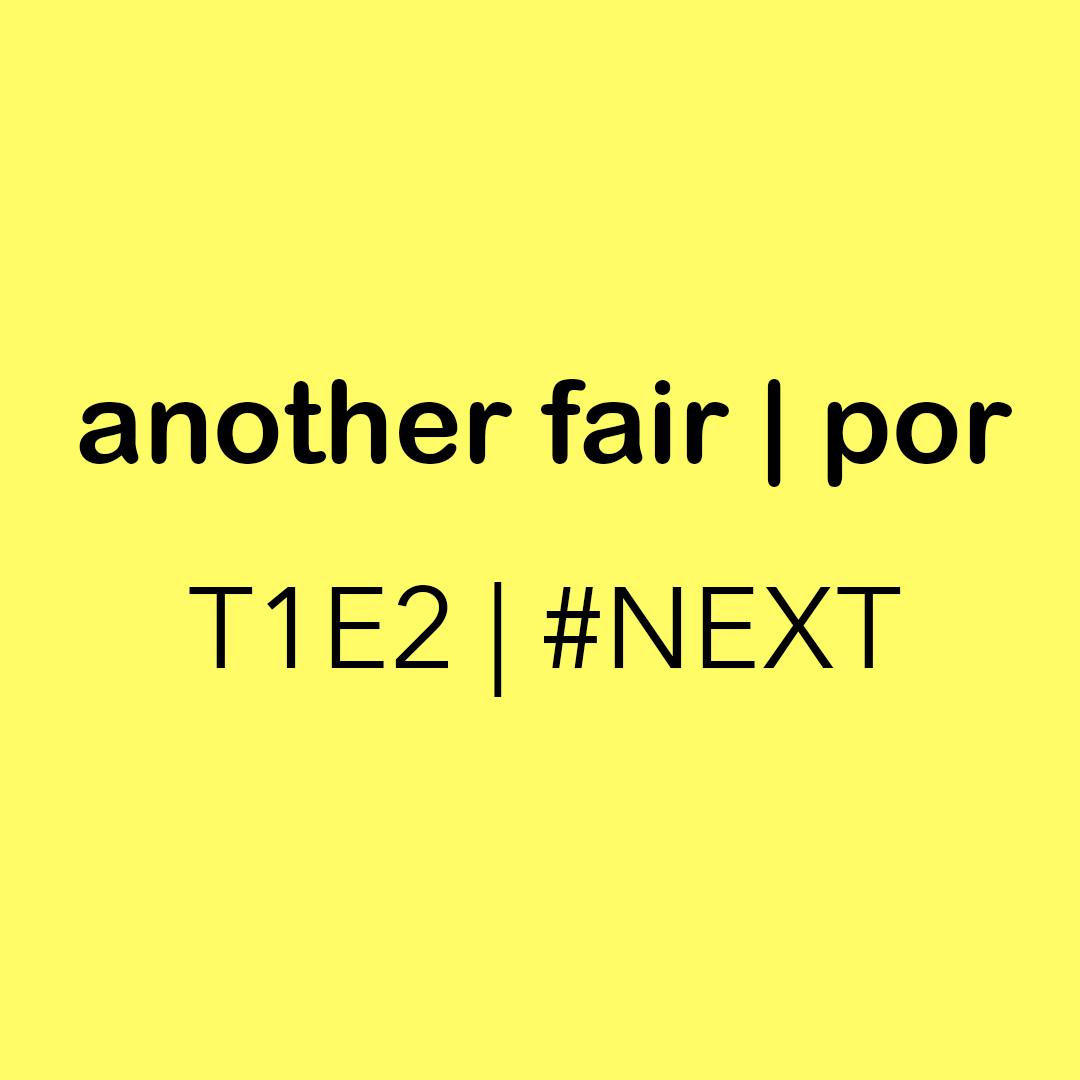AnotherFair T1E2 2020
